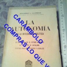 Libros de segunda mano: LA AUTONOMIA EN LA INTEGRACION POLITICA CATALUÑA EDUARDO L LLORENS U31. Lote 245712715