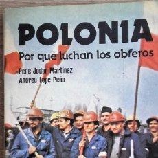 Libros de segunda mano: POLONIA POR QUÉ LUCHAN LOS OBREROS. - JÓDAR MARTÍNEZ. PERE, / ANDREU LOPE PEÑA.. Lote 245756695