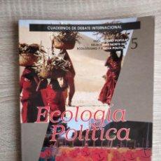 Libros de segunda mano: ECOLOGÍA POLÍTICA -- CUADERNOS DE DEBATE INTERNACIONAL Nº. 5. Lote 245758680