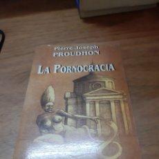 Libros de segunda mano: PROUDHON PIERRE-JOSEPH, LA PORNOCRACIA, HUERGA & FIERRO, MADRID, 1995. Lote 246120955