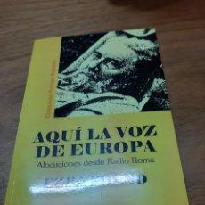 Libros de segunda mano: POUND EZRA, AQUÍ LA VOZ DE EUROPA. ALOCUCIONES DESDE RADIO ROMA, NUEVA REPÚBLICA, BARCELONA, 2006. Lote 246123055
