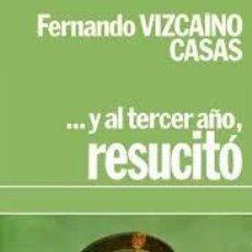 Libros de segunda mano: Y AL TERCER AÑO RESUCITÓ. Lote 246131755
