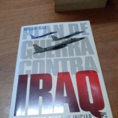 Libros de segunda mano: RAI MILAN, PLAN DE GUERRA CONTRA IRAQ, FOCA, MADRID, 2003. Lote 246286460