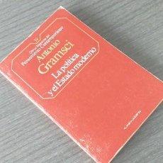 Libros de segunda mano: *** LIBRO . ** LA POLITICA Y EL ESTADO MODERNO ** ANTONIO GRAMSCI. 1985 . PENSAMIENTO POLÍTICO ***. Lote 262126025