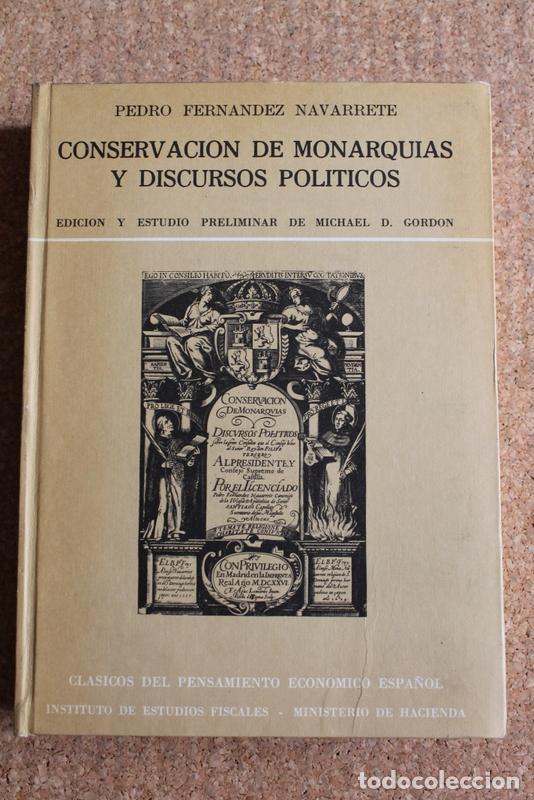 CONSERVACIÓN DE MONARQUÍAS Y DISCURSOS POLÍTICOS. EDICIÓN Y ESTUDIO PRELIMINAR DE MICHAEL D. GORDON. (Libros de Segunda Mano - Pensamiento - Política)