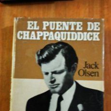 Libros de segunda mano: EL PUENTE DE CHAPPAQUIDDICK - JACK OLSEN. Lote 246578845