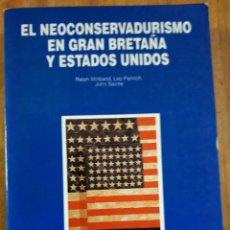 Libros de segunda mano: EL NEOCONSERVADURISMO EN GRAN BRETAÑA Y ESTADOS UNIDOS. Lote 246581095