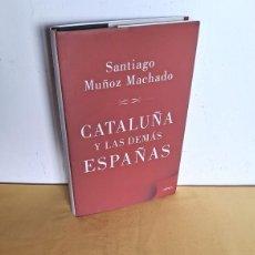 Libros de segunda mano: SANTIAGO MUÑOZ MACHADO - CATALUÑA Y LAS DEMAS ESPAÑAS - EDICIONES CRITICA 2014. Lote 246595055