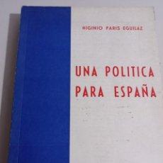 Libros de segunda mano: PARIS EGUILAZ HIGINIO. - UNA POLITICA PARA ESPAÑA. REF. UR. Lote 246919530