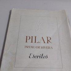 Libros de segunda mano: PILAR PRIMO DE RIVERA. ESCRITOS. SECCIÓN FEMENINA DE LAS F.E.T. Y DE LAS J.O.N.S. REF. UR. Lote 246920600
