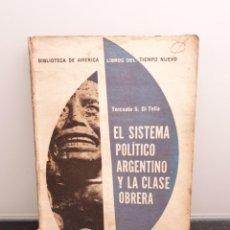 Libros de segunda mano: EL SISTEMA POLÍTICO ARGENTINO Y LA.CLASE OBRERA. TORCUATO S. DI TELLA. (ENVÍO 2,50€). Lote 248369420