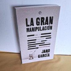 Libros de segunda mano: JANO GARCIA - LA GRAN MANIPULACION - LA ESFERA DE LOS LIBROS 2020. Lote 248841655