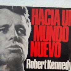 Libros de segunda mano: HACIA UN MUNDO NUEVO DE ROBERT KENNEDY (AYMA). Lote 248974685