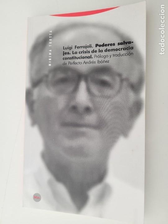 PODERES SALVAJES. LA CRISIS DE LA DEMOCRACIA CONSTITUCIONAL. LUIGI FERRAJOLI (Libros de Segunda Mano - Pensamiento - Política)