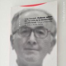 Libros de segunda mano: PODERES SALVAJES. LA CRISIS DE LA DEMOCRACIA CONSTITUCIONAL. LUIGI FERRAJOLI. Lote 249180440