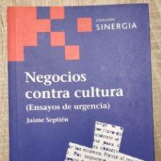 Libros de segunda mano: NEGOCIOS CONTRA CULTURA ** SEPTIEN, JAIM. Lote 250280115