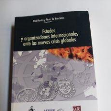 Libros de segunda mano: ESTADOS Y ORGANIZACIONES INTERNACIONALES ANTE LAS NUEVAS CRISIS GLOBALES. . PENSAMIENTO SIGLO XXI. Lote 261576010