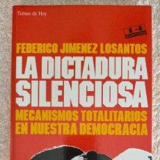 Libros de segunda mano: LA DICTADURA SILENCIOSA FEDERICO JIMENEZ LOSANTOS 22,2 X 14,3 X 1,8. Lote 251633490