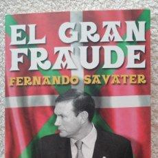 Libros de segunda mano: EL GRAN FRAUDE FERNANDO SAVATER SOBRE TERRORISMO NACIONALISMO PROGRESISMO. Lote 251868915
