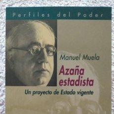 Libros de segunda mano: AZAÑA ESTADISTA UN PROYECTO DE ESTADO VIGENTE MANUEL MUELA 12 X 13,5 X 1. Lote 251902675