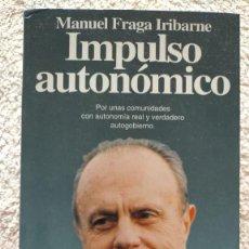 Libros de segunda mano: IMPULSO AUTONOMICO MANUEL FRAGA IRIBARNE 21 X 13 X 1. Lote 252039000