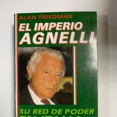 Livres d'occasion: EL IMPERIO AGNELLI. ALAN FRIEDMAN. EDICIONES TEMAS DE HOY. MADRID, 1989. PAGS: 485. Lote 252091895