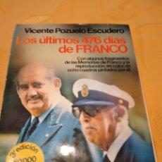 Libros de segunda mano: M-29 LIBRO LOS ULTIMOS 476 DIAS DE FRANCO VICENTE POZUELO ESCUDERO. Lote 252227345