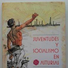 Libros de segunda mano: JUVENTUDES Y SOCIALISMO EN ASTURIAS. PRIMER TERCIO DEL SIGLO XX - FUNDACION JOSE BARREIRO. Lote 252858760