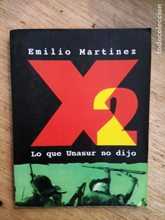 EMILIO MARTÍNEZ: X2. LO QUE UNASUR NO DIJO (Libros de Segunda Mano - Pensamiento - Política)