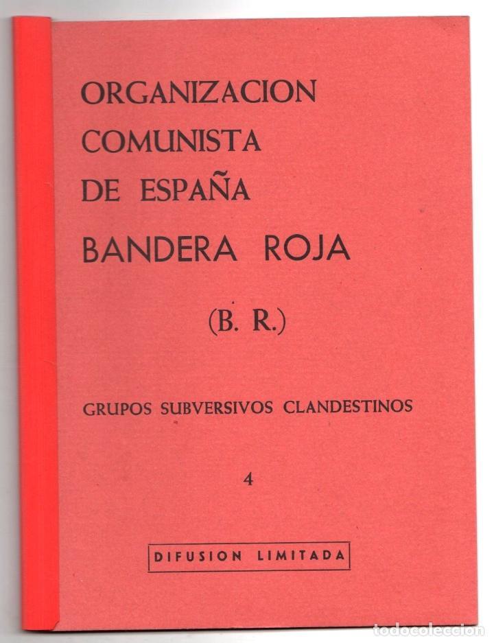 ORGANIZACION COMUNISTA DE ESPAÑA. BANDERA ROJA (B.R.). GRUPOS SUBVERSIVOS CLANDESTINOS. 4. 1974 (Libros de Segunda Mano - Pensamiento - Política)