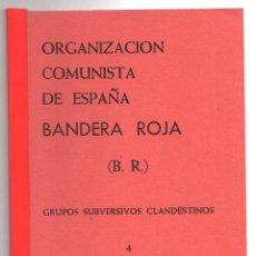 Libros de segunda mano: ORGANIZACION COMUNISTA DE ESPAÑA. BANDERA ROJA (B.R.). GRUPOS SUBVERSIVOS CLANDESTINOS. 4. 1974. Lote 253488155