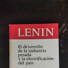 Libros de segunda mano: EL DESARROLLO DE LA INDUSTRIA PESADA Y LA ELECTRIFICACIÓN DEL PAÍS- VLADIMIR ILLICH LENIN. Lote 253863315
