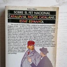 Libros de segunda mano: SOBRE EL FET NACIONAL. CATALUNYA, PAÏSOS CATALANS, ESTAT ESPANYOL - RAFAEL RIBÓ - L'AVENÇ - 1976. Lote 253889825