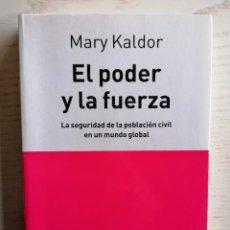 Libros de segunda mano: EL PODER Y LA FUERZA - MARY KALDOR - ENSAYO TUSQUETS - 1A EDICIÓN - 2010. Lote 253893220