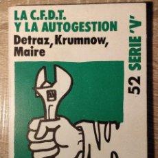 Libros de segunda mano: LA C.F.D.T. Y LA AUTOGESTIÓN ** DETRAZ - KRUMNOV - MAIRE. Lote 254482455