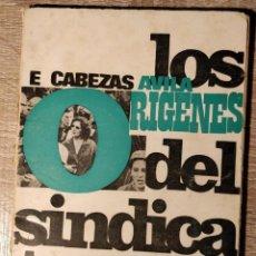 Libros de segunda mano: LOS ORÍGENES DEL SINDICATO ** E. CABEZAS. Lote 254501110
