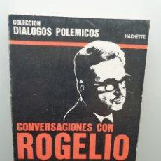 Libros de segunda mano: CONVERSACIONES CON ROGELIO FRIGERIO. SOBRE LA CRISIS POLÍTICA ARGENTINA. FAVOR DÍAZ. HACHETTE 1977.. Lote 254648100