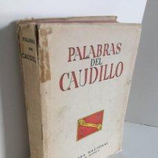 Libros de segunda mano: PALABRAS DEL CAUDILLO, 19 ABRIL 1937 – 7 DICIEMBRE 1942. EDITORA NACIONAL. MADRID, 1943. DISCURSOS.. Lote 254669100
