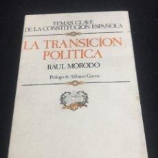 Libros de segunda mano: LA TRANSICION POLITICA. RAUL MORODO. PRÓLOGO ALFONSO GUERRA. TECNOS 1984. Lote 254751340