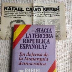 Libros de segunda mano: HACIA LA TERCERA REPUBLICA ESPAÑOLA EN DEFENSA DE LA MONARQUÍA DEMOCRÁTICA - RAFAEL CALVO SERER. Lote 255323135