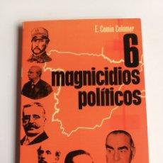 Livros em segunda mão: SEIS MAGNICIDIOS POLÍTICOS. EDUARDO COMÍN COLOMER.. HISTORIA ARTE XIX XX. Lote 255361840