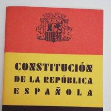 Libros de segunda mano: CONSTITUCIÓN DE LA REPÚBLICA ESPAÑOLA 1931 (REPRODUCCIÓN). Lote 257436985