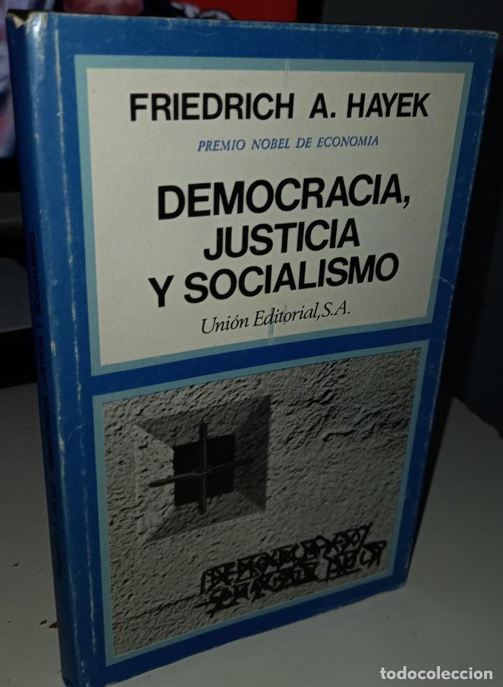 DEMOCRACIA, JUSTICIA Y SOCIALISMO - HAYEK, FRIEDRICH A. (Libros de Segunda Mano - Pensamiento - Política)
