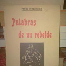 Libros de segunda mano: KROPOTKIN. PALABRAS DE UN REBELDE. PEQUEÑA BIBLIOTECA. Lote 257741435