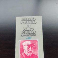 Libros de segunda mano: IDEARIO POLÍTICO DE PABLO IGLESIAS. Lote 257744105