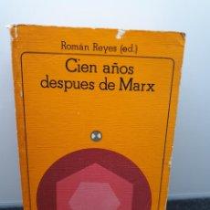 Libros de segunda mano: CIEN AÑOS DESPUÉS DE MARX. ROMÁN REYES (ED.). AKAL UNIVERSITARIA 1986 (ENVÍO 4,31€). Lote 257656895