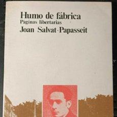Libros de segunda mano: LIBRO HUMO DE FÁBRICA, PAGINAS LIBERTARIAS, JOAN SALVAT PAPASSEIT, 1977. Lote 257768680