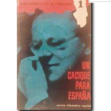 Libros de segunda mano: UN CACIQUE PARA ESPAÑA. Lote 257773275