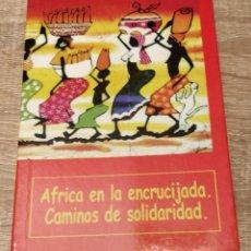 Libros de segunda mano: ÁFRICA EN LA ENCRUCIJADA: CAMINOS DE SOLIDARIDAD ** JUAN MANUEL PEREZ CHARLIN. Lote 259755600
