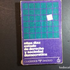 Libros de segunda mano: ESTADO DE DERECHO Y SOCIEDAD DEMOCRATICA. ELIAS DIAZ. Lote 260439815